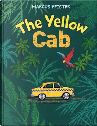 The Yellow Cab by Marcus Pfister