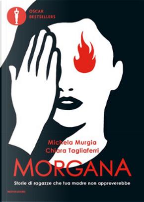 Morgana by Chiara Tagliaferri, Michela Murgia