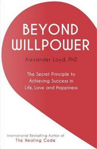 Beyond Willpower by Alex Loyd