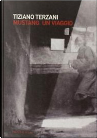 Mustang. Un viaggio by Tiziano Terzani