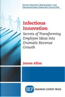 Infectious Innovation by James Allan