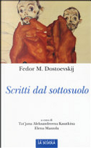 Scritti dal sottosuolo by Fëdor Mihajlovič Dostoevskij