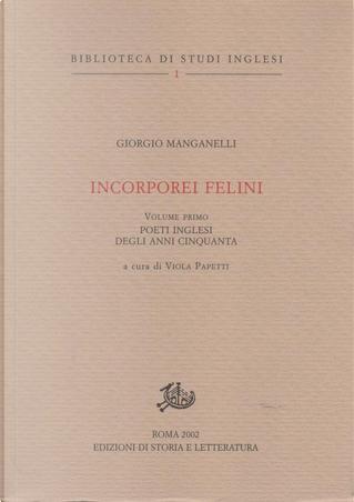 Incorporei felini (volume I) by Giorgio Manganelli
