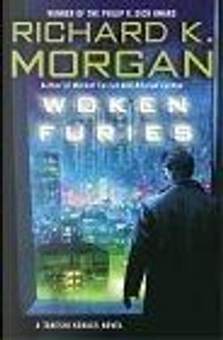 Woken Furies by Richard K Morgan