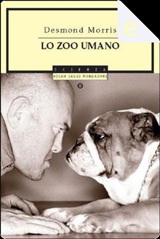 Lo zoo umano by Desmond Morris