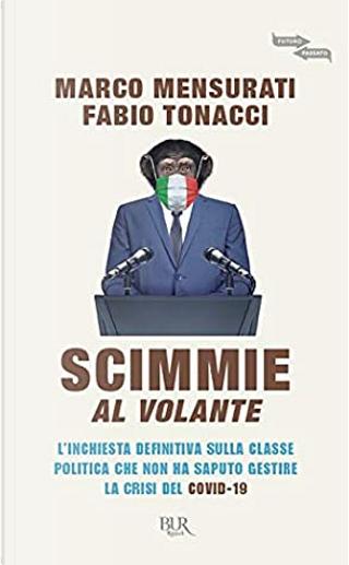 Scimmie al volante by Fabio Tonacci, Marco Mensurati