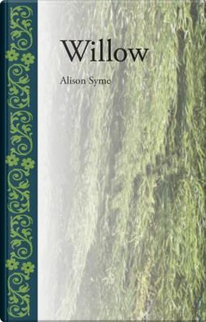 Willow by Alison Syme