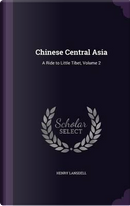 Chinese Central Asia by Henry Lansdell