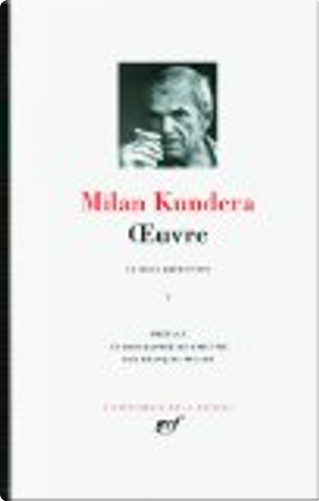 Oeuvres by Milan Kundera