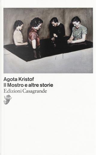 Il Mostro e altre storie by Agota Kristof