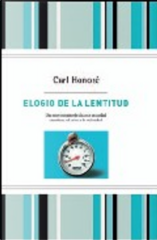 Elogio de la lentitud by Carl Honore