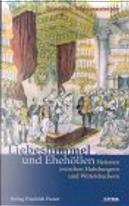 Liebeshimmel und Ehehöllen by Friedrich Weissensteiner