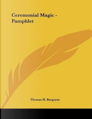 Ceremonial Magic by Thomas H. Burgoyne