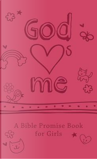 God Hearts Me by Barbour Publishing