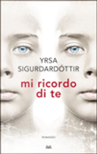 Mi ricordo di te by Yrsa Sigurðardóttir