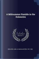 A Midsummer Ramble in the Dolomites by Amelia Ann Blanford Edwards