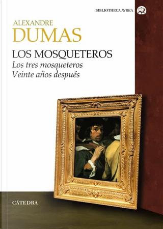 Los mosqueteros by Alexandre Dumas