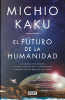 El futuro de la humanidad by Michio Kaku