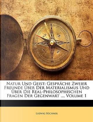 Natur und Geist by Ludwig Büchner