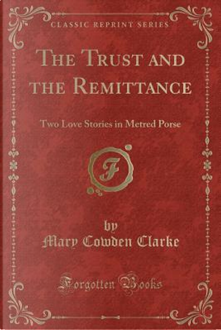 The Trust and the Remittance by Mary Cowden Clarke