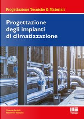 Progettazione degli impianti di climatizzazione by Livio De Santoli