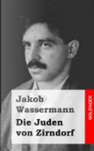 Die Juden Von Zirndorf by Jakob Wassermann