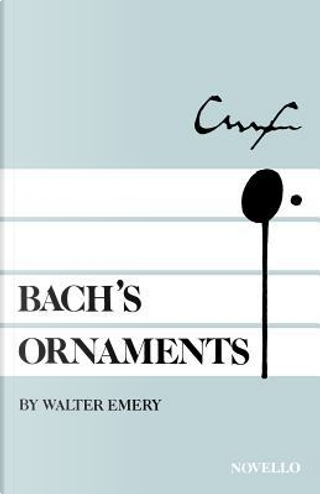 Bach's Ornaments by Walter Emery