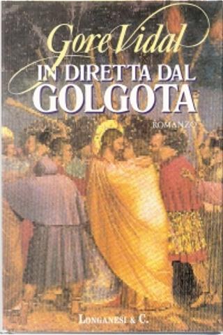 In diretta dal Golgota by Gore Vidal