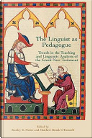 The linguist as pedagogue by Stanley E. Porter