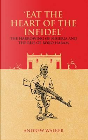 Eat the Heart of the Infidel by Andrew Walker