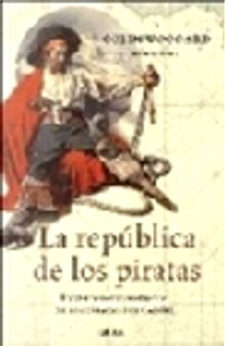 La república de los piratas by Colin Woodard
