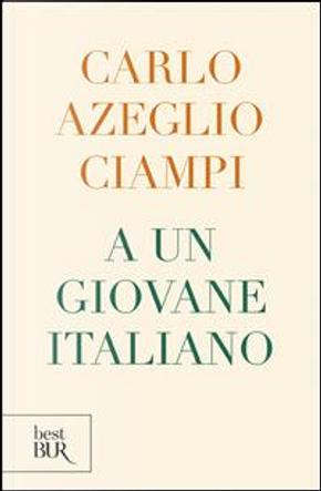 A un giovane italiano by Carlo Azeglio Ciampi