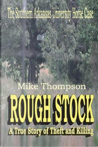 Rough Stock by Michael Thompson