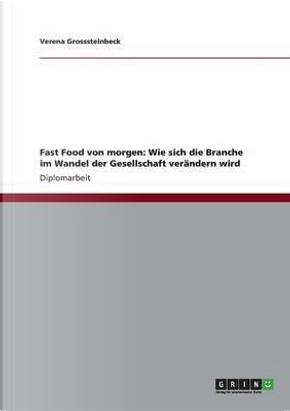 Fast Food Von Morgen by Verena Grosssteinbeck