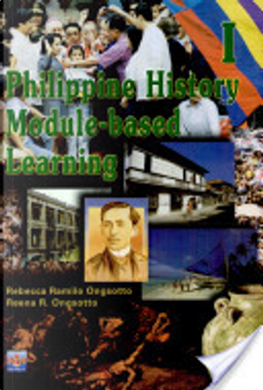 Philippine History Module-based Learning I' 2002 Ed. by Ongsotto, Et Al