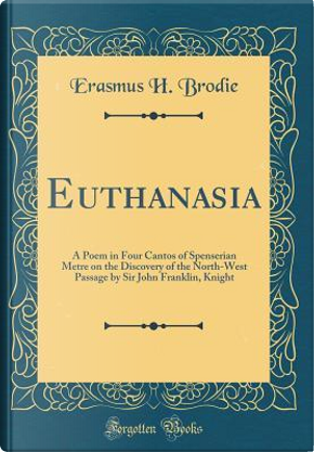 Euthanasia by Erasmus H. Brodie