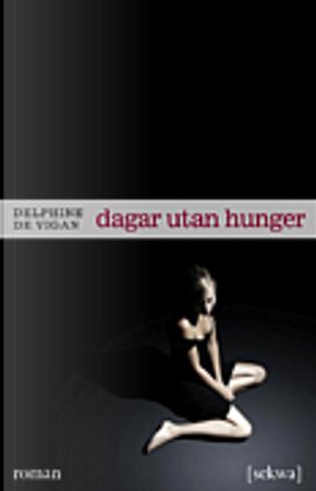 Dagar utan hunger by Delphine de Vigan