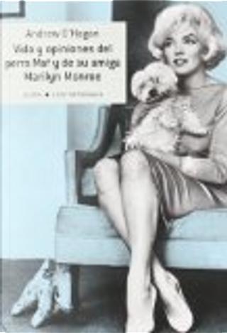 Vida y opiniones del perro Maf y de su amiga Marilyn Monroe by Andrew O'Hagan
