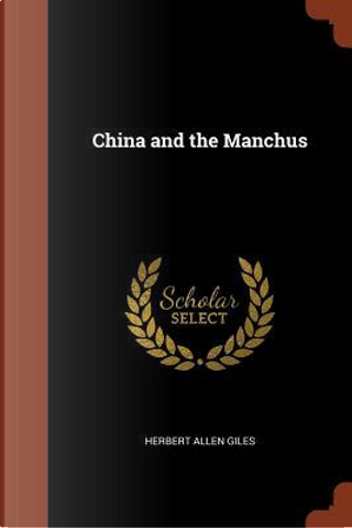 China and the Manchus by Herbert Allen Giles