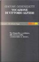 Vocazione di Vittorio Alfieri by Giacomo Debenedetti