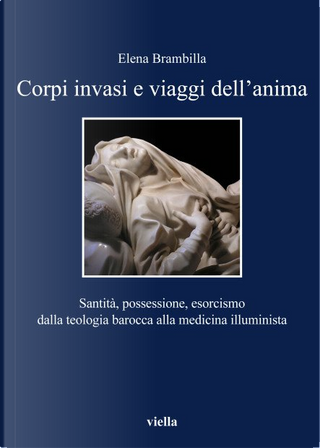 Corpi invasi e viaggi dell'anima by Elena Brambilla