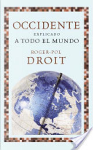 Occidente explicado a todo el mundo by Roger-Pol Droit