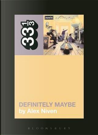 Definitely Maybe by Alex Niven