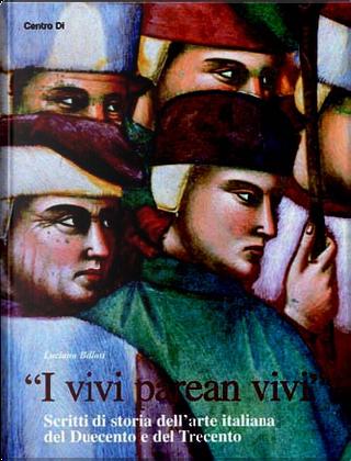 «I vivi parean vivi» by Luciano Bellosi