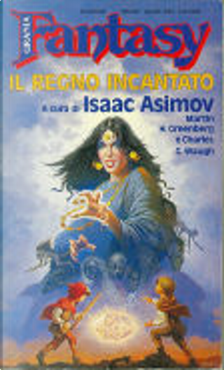 Il regno incantato by Andre Norton, Henry Slesar, Isaac Asimov, Lord Dunsany, Philip K. Dick, Poul Anderson, Richard McKenna, Robert Young