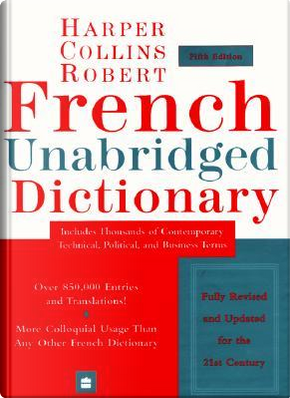 Harpercollins Robert French Unabridged Dictionary by Beryl T. Atkins
