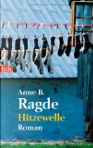 Hitzewelle by Anne B Ragde