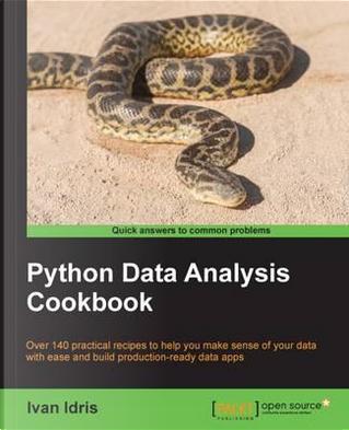 Python Data Analysis Cookbook by Ivan Idris
