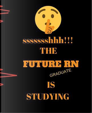 ssssssshhh!!! The Future RN Is Studying by Studying gift