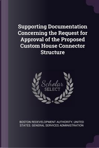 Supporting Documentation Concerning the Request for Approval of the Proposed Custom House Connector Structure by Boston Redevelopment Authority